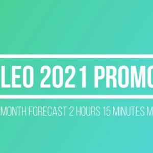 LEO 2021 12 MONTH FORECAST PROMO ..FULL VIDEO 2 HOURS 15 MINS.