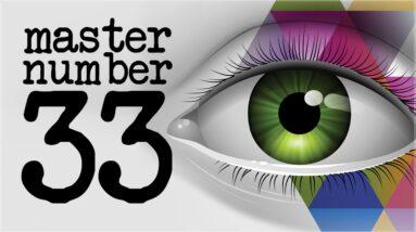 Numerology Secrets Of Master Number 33!