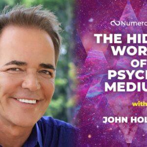 The Hidden World of Psychic Mediums with John Holland
