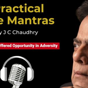 COVID-19 offered Opportunity in Adversity – #MotivationalThoughts by J C Chaudhry