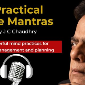 Powerful mind practices for time management and planning – #MorningHabits by J C Chaudhry