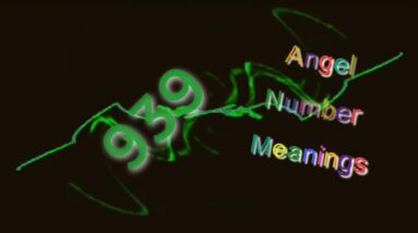 Angel Number 939 : What Does It Mean?