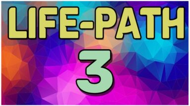 Life Path Number 3 Explained * Meaning of Life Path 3