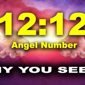 12 Reasons Why You Keep Seeing 1212 Angel Number | What Does It Mean?