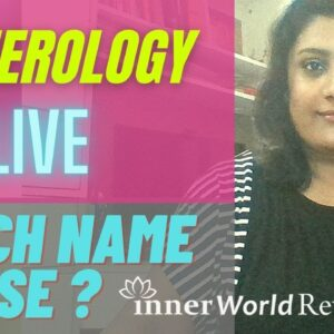 WHICH NAME TO USE? NAME NUMEROLOGY LIVE - InnerWorldRevealed - Aditi Ghosh