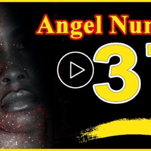 Angel Number  37 Spiritual And Sybolism, Numerology | Numerologybox