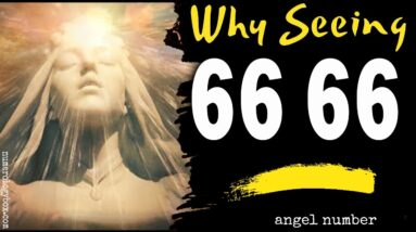 Angel Number 6666 Spiritual - Why are you seeing 6666?