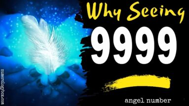 Angel Number 9999 Spiritual - Why are you seeing 999?