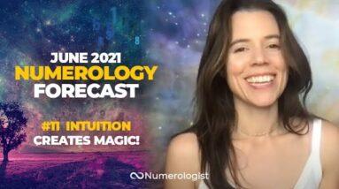 June 2021 Numerology Forecast:  Intuition CREATES Magic!