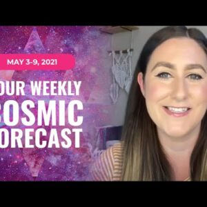 Your Cosmic Forecast for May 3-9 | Astrology and Numerology Outlook