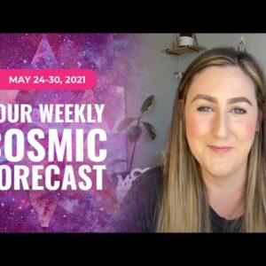 Your Cosmic Update for May 24-20  | Astrology & Numerology Forecast