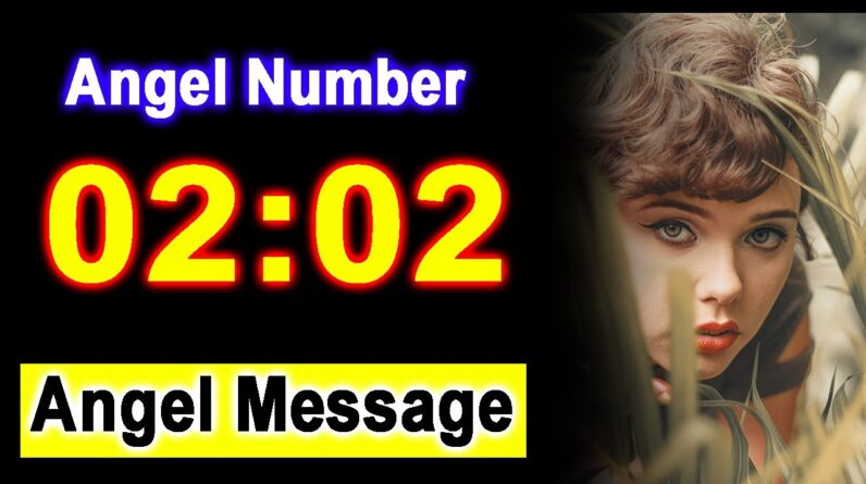 0202 Angel Number 02:02 - Angel Messages - Meaning
