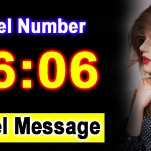 0606 Angel Number 06:06 - Angel Messages - Meaning