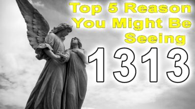 ✅ Top 5 Reason You Might Be Seeing The Angel Number 1313