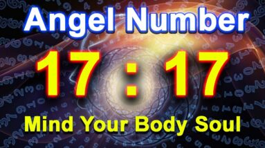 Repeat Angel Number 1717 | Mind Your Body Soul
