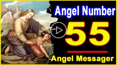 Angel Number 55   Why Are You Seeing 55?   Universe Message