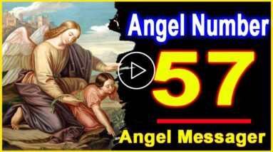 Angel Number 57   Why Are You Seeing 57?   Universe Message