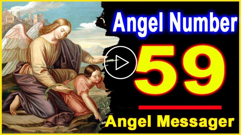 Angel Number 59 | Why Are You Seeing 59? | Universe Message