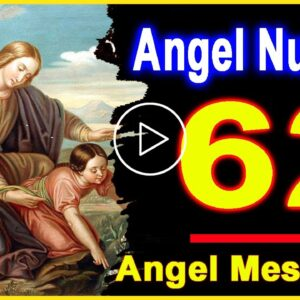 Angel Number 62 | Why Are You Seeing 62? | Universe Message
