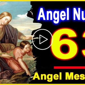 Angel Number 63 | Why Are You Seeing 63? | Universe Message