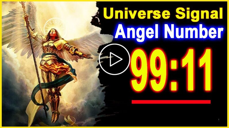 Angel Number 9911 Why Are You Seeing 9911? | Universe Message