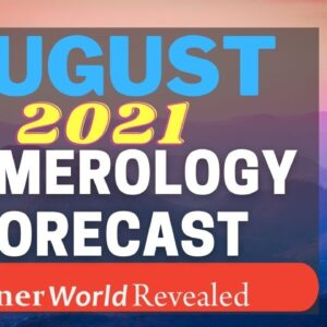AUGUST 2021 FORECAST | InnerWorldRevealed | Aditi Ghosh | YOUR PERSONAL NUMEROLOGY FORECAST