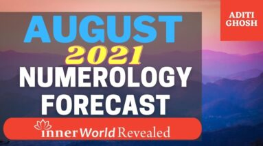 AUGUST 2021 FORECAST   InnerWorldRevealed   Aditi Ghosh   YOUR PERSONAL NUMEROLOGY FORECAST