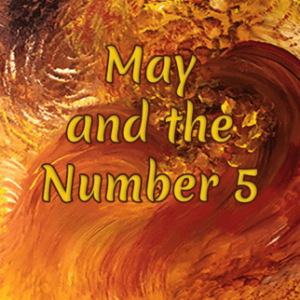 may is a five month the energy of fire