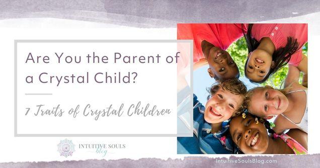 7 traits of crystal children