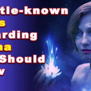 9 Little known Facts Regarding Karma You Should Know | Spiritual Awaking