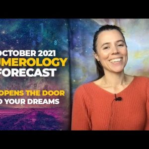 October 2021 Numerology Forecast: The Doorway To Your Dreams Is Open